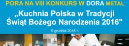Kuchnia Polska w Tradycji Świąt Bożego Narodzenia 2016